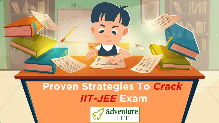 Proven Strategies To Crack IIT-JEE Exam