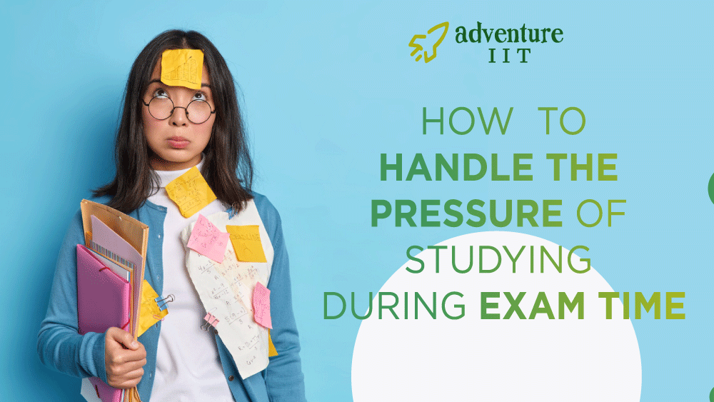 How to handle the pressure of studying during exam time.